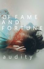 Of Fame And Fortune by Audity