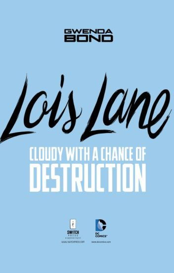 Lois Lane: Cloudy With a Chance of Destruction