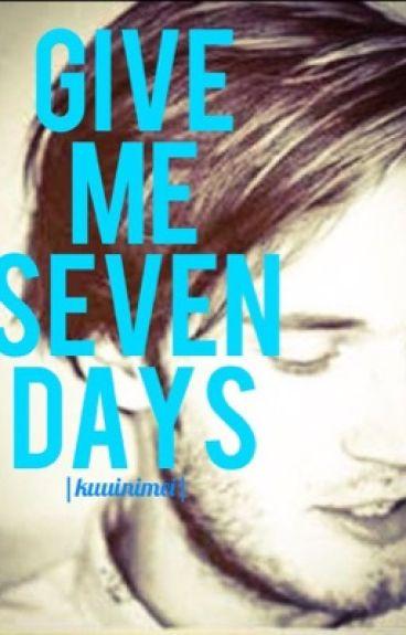 Give Me Seven Days (PewdsxReader)