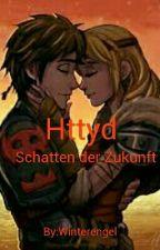 Httyd-Schatten der Zukunft by Winterengel