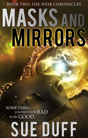 Masks and Mirrors, Book Two: The Weir Chronicles by SueDuff