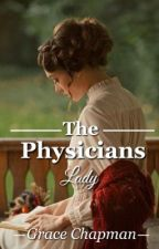 The Physicians Lady by GraceRChapman
