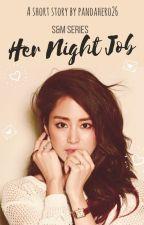 Her Night Job by pandahero26
