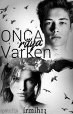 Onca Rüya Varken / Düzenleniyor by irmih13