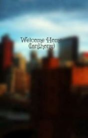 Welcome Home (Ianthony) by lemoneer