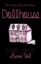 Dollhouse by RubyRosen