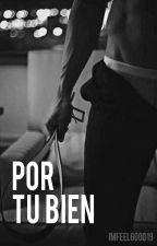 Por Tu Bien by imfeelgood19
