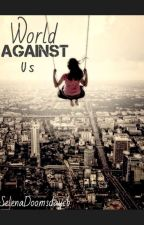 World Against Us (Unleashed #1) by SelenaDoomsdaycb