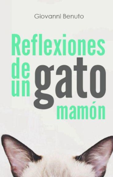 Reflexiones de un gato mamón by giovannibenuto
