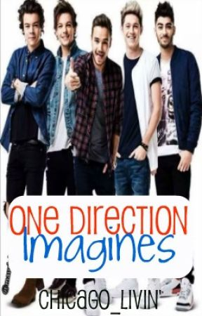 One Direction Imagines by Chicago_Livin
