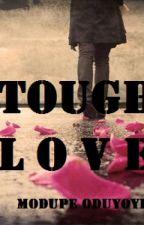 Tough Love by darkdaiquiri