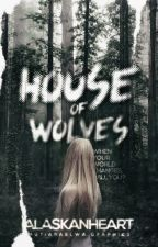 House Of Wolves by AlaskanHeart