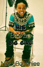 His Broken Big Girl | SLOW UPDATES | by NiecyBaybhiee