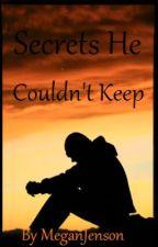 Secrets He Couldn't Hide by MeganJenson