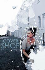 Cover Shop by burningbrightfire