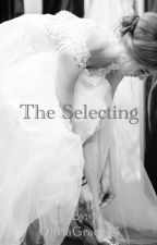 The Selecting by OliviaGrace44