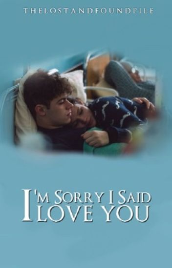I'm Sorry I Said I Loved You