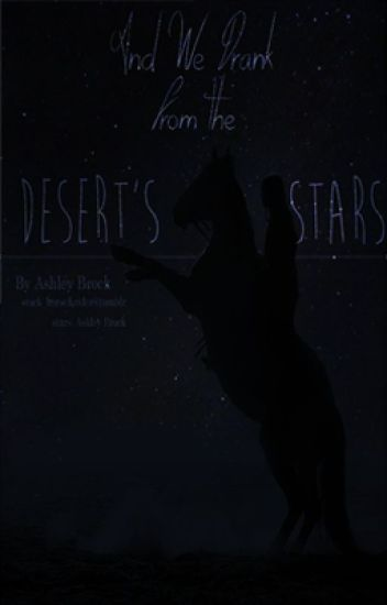 And We Drank From The Desert's Stars