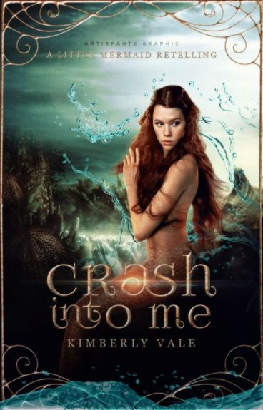 Crash into Me (Little Mermaid Re-telling)