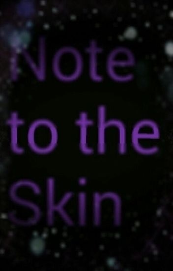 Note To the Skin