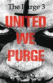 The Purge 3: One last Purge by ComptonBatman