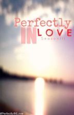 Perfectly IN Love [On Hold] by JhoZuJi