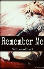 Remember Me (Kaneki x Hide Fanfiction) by XxFandomFirexX