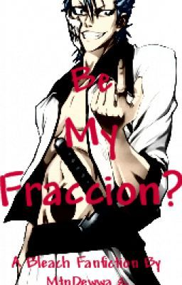 Bleach Fanfiction: Be My Fraccion?