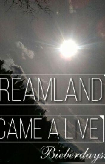 Dreamland came alive