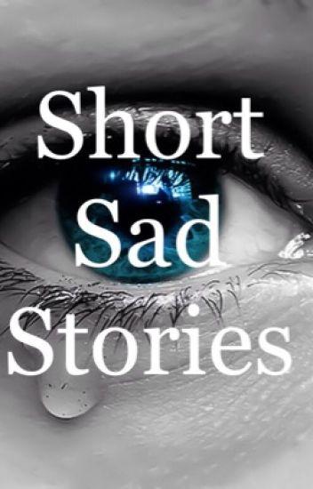 Short Sad Stories
