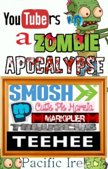 Youtubers in a Zombie Apocalypse