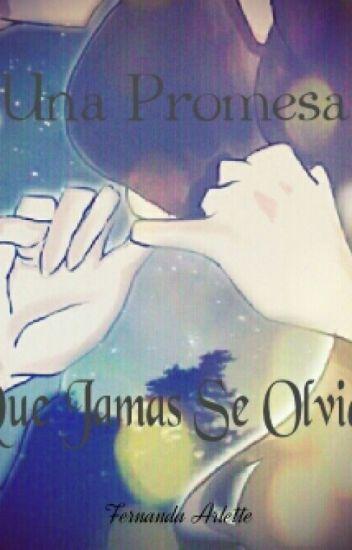❤ Una Promesa Que jamas Se Olvidara ❤