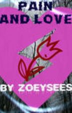 PAIN AND LOVE by ZOEYSEES