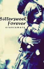 Bittersweet Forever: An Entry for AilaMonica's Game of Forever by EranCamara