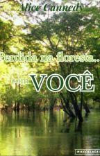 Perdida na Floresta ...com você! by lice-cannedy