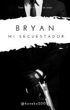 Brayan, mi secuestrador. by koneko2000