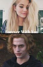 Forever With You (Jasper Hale)A True Love Chronicle, Book 1 by 1PsychoBlonde