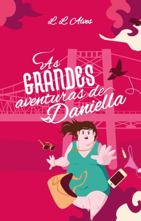 As GRANDES Aventuras de Daniella by LLALVES