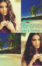 Stranded: A Rucas and Joshaya fanfiction. by shelbsterzthefangirl