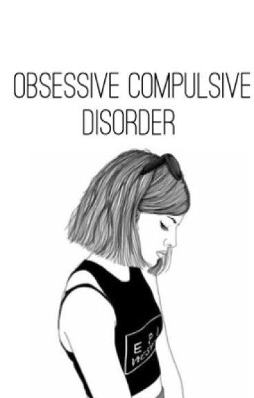 Obsessive Compulsive Disorder // l.h.