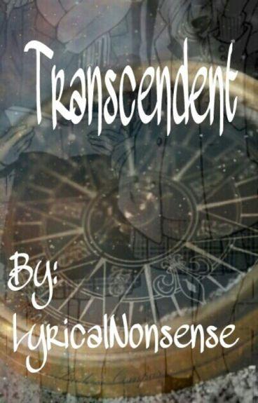 Transcendent by LyricalNonsense
