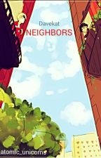 Neighbors (Davekat) by sp00kyJish