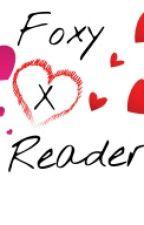 Foxy x Reader by Tigerlilypond