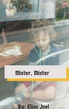 Mister, Mister. by eliasjoel1