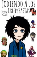 Jodiendo A Los Creepypastas  by _-seven-_