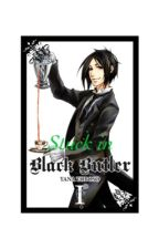 Stuck in black butler! by MadisonWilson4