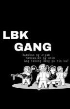LBK Gang by marriex_