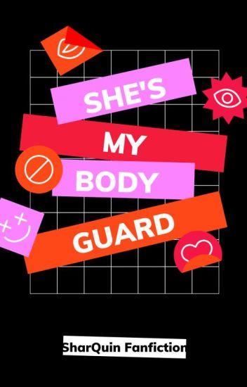 She's My Bodyguard! (SharQuin)