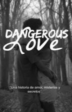 Dangerous Love. by beautifulyoung_