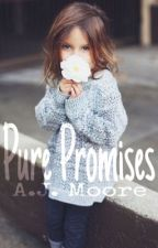 Pure Promises by ajmooreloves